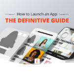 How to Launch an App The Definitive Guide Featured Image