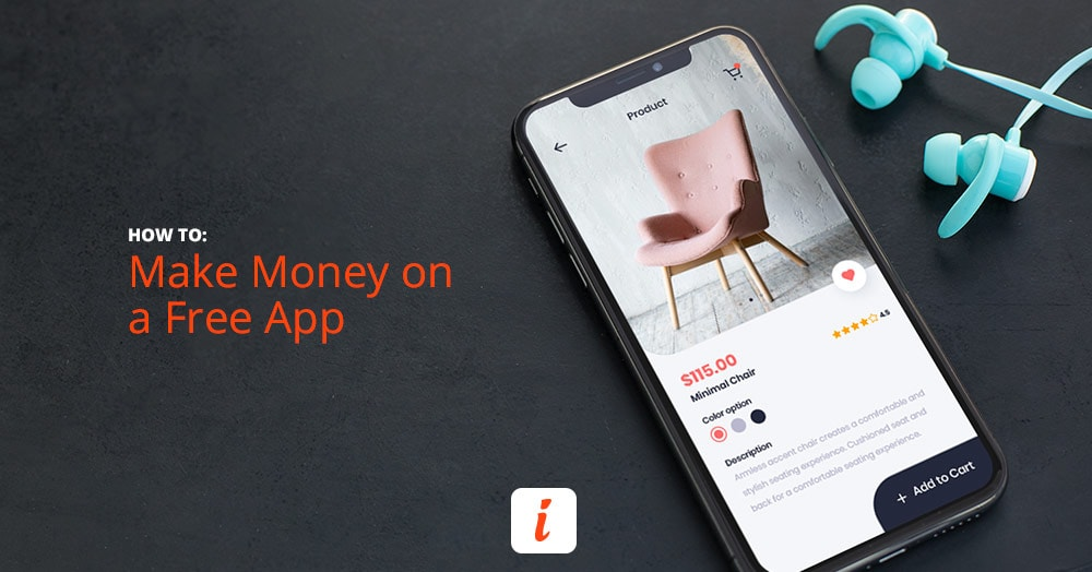 Learn everything there is to know about making money on a free app.
