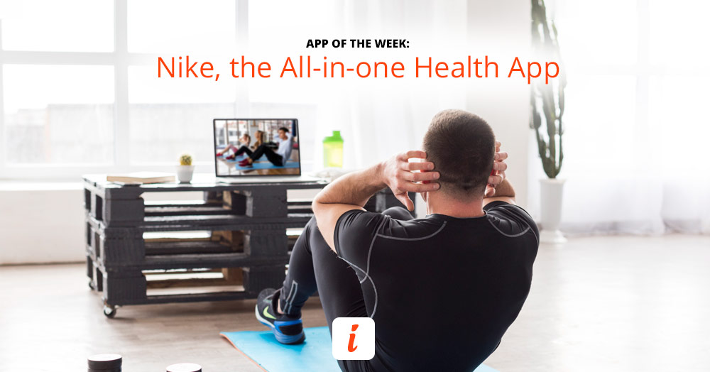 Nike has a great fitness app for supporting your fitness goals.