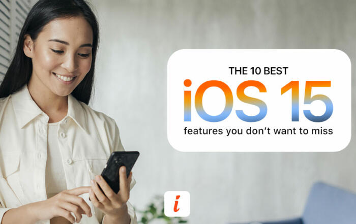iOS 15 The 10 Best Features Image